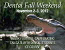 Dental Fall Weekend 2012